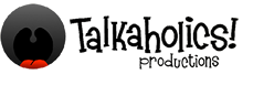 talkaholicsaholics Productions